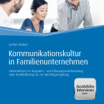 10422-0001_Kommunikationskultur_in_Familienunternehmen_DINA5_Hardcover 2,3  1607183